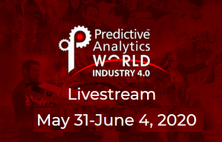 Predictive Analytics World for Industry 4.0 May 31-June 4, 2020